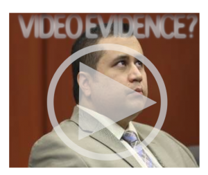 Video Evidence & the Zimmerman Trial